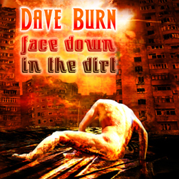Face Down In The Dirt - Dave Burn